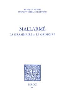 Mallarmé, la grammaire et le grimoire - MireilleRuppli-Coursange