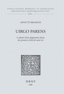 Virgo parens : le destin d'une épigramme latine des premiers siècles de notre ère - AnnetteBrasseur