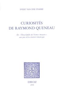 Curiosités de Raymond Queneau : de l'Encyclopédie des sciences inexactes aux jeux de la création romanesque - Evert van derStarre