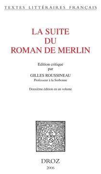 La suite du Roman de Merlin -