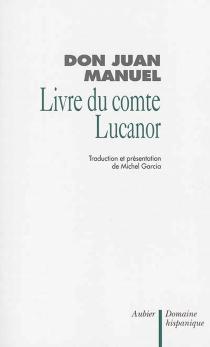 Livre du comte Lucanor - Jean Manuel