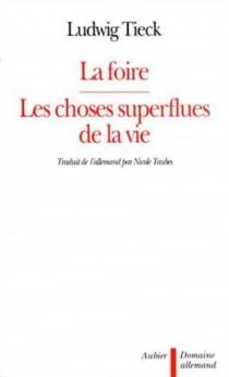 La Foire| Les Choses superflues de la vie - LudwigTieck