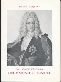 Drummond et Bossuet : vers l'unité chrétienne - FrançoisGaquère