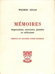 Mémoires : impressions, souvenirs, pensées et réflexions - WilfridLucas