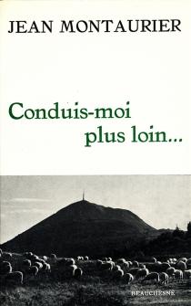 Conduis-moi plus loin... : Récits, réflexions, méditations - JeanMontaurier