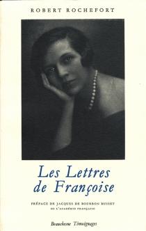 Les Lettres de Françoise - FrançoiseRochefort