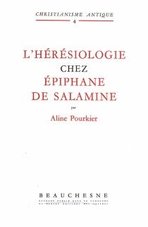 L'Hérésiologie chez Epiphane de Salamine - AlinePourkier