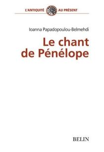 Le chant de Pénélope : poétique du tissage féminin dans l'Odyssée - IoannaPapadopoulou-Belmehdi