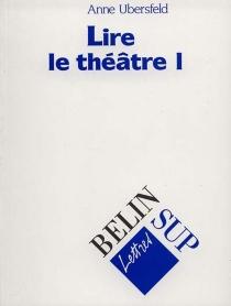 Lire le théâtre - AnneUbersfeld