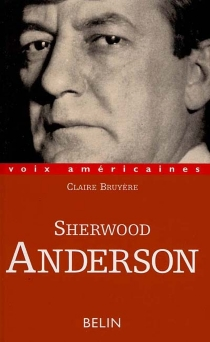 Sherwood Anderson : le grotesque tendre - Claire Bruyère