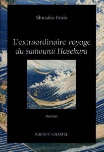 L'extraordinaire voyage du samouraï Hasekura - ShusakuEndo