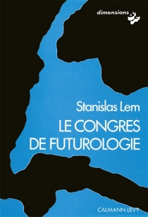 Le Congrès de futurologie - StanislawLem