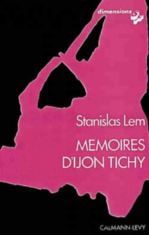 Mémoires d'Ijon Tichy - StanislawLem