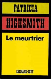 Le meurtrier - PatriciaHighsmith