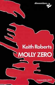 Molly zéro - Keith Roberts