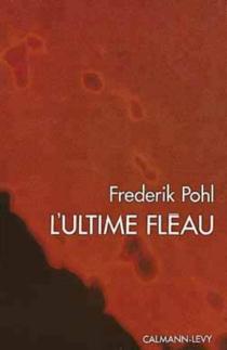 L'ultime fléau - FrederikPohl