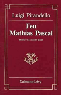 Feu Mathias Pascal - LuigiPirandello