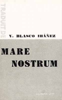 Mare nostrum - VicenteBlasco Ibánez