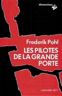 Les pilotes de la Grande porte - FrederikPohl