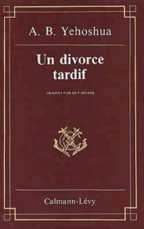 Un divorce tardif - Avraham B.Yehoshua