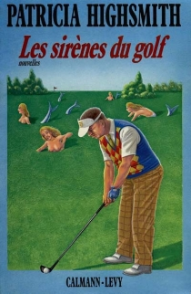 Les sirènes du golf - PatriciaHighsmith