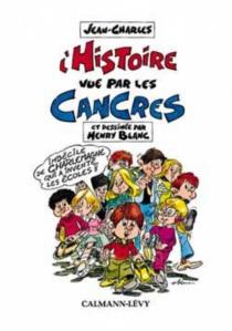 L'Histoire vue par les cancres - HenryBlanc