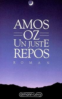 Un juste repos - AmosOz