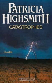 Catastrophes - Patricia Highsmith