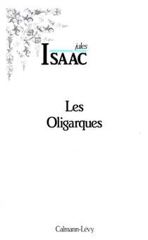 Les Oligarques : essai d'histoire partiale - JulesIsaac