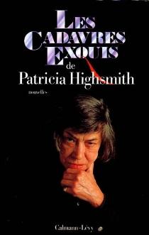 Les Cadavres exquis - PatriciaHighsmith