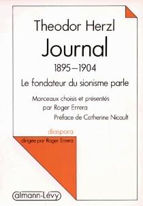 Journal : 1895-1904, le fondateur du sionisme parle - TheodorHerzl