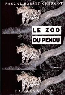 Le Zoo du pendu - PascalBasset-Chercot