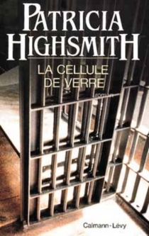 La Cellule de verre - Patricia Highsmith