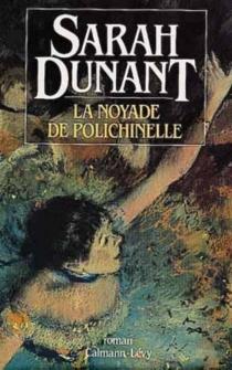 La Noyade de Polichinelle - SarahDunant