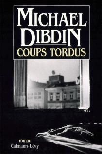 Coups tordus - MichaelDibdin