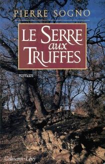Le Serre aux truffes - PierreSogno