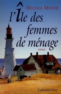L'Ile des femmes de ménage - MilenaMoser
