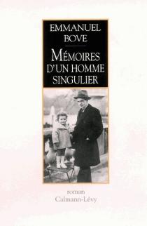 Mémoires d'un homme singulier - EmmanuelBove