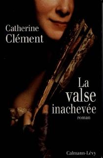 La Valse inachevée - CatherineClément