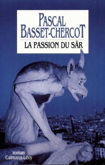 La passion du Sâr - PascalBasset-Chercot