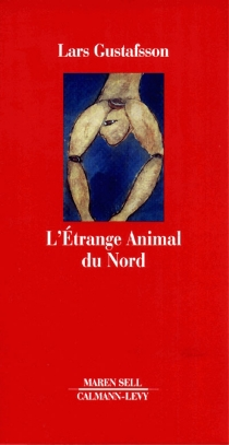 L'étrange animal du Nord - LarsGustafsson