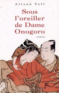 Sous l'oreiller de Dame Onogoro - AlisonFell