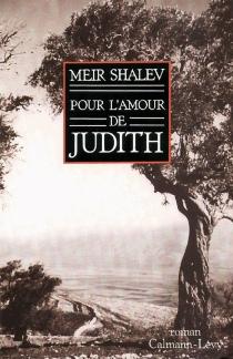 Pour l'amour de Judith - MeirShalev