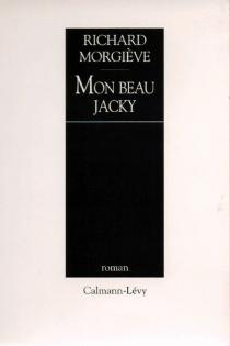 Mon beau Jacky - RichardMorgiève