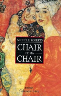 Chair de ma chair - Michèle Roberts