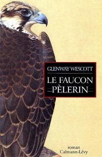 Le faucon pèlerin - GlenwayWescott