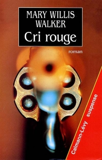 Cri rouge - Mary Willis Walker