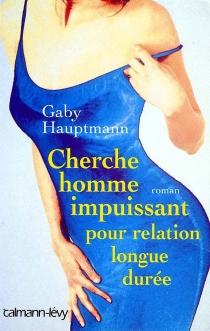 Cherche homme impuissant pour relation longue durée - GabyHauptmann