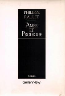 Amer et Prodigue - PhilippeRaulet
