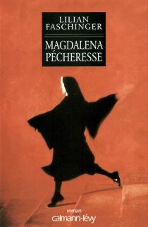 Magdalena pécheresse - LilianFaschinger
